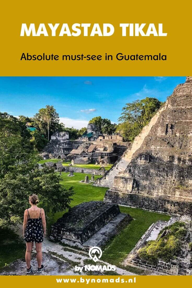 Tikal: een absolute must-see in Guatemala